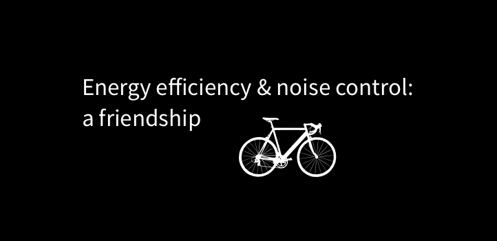 Energy efficiency and noise control: a friendship